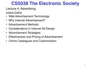 Lecture 4: Advertising Lecture Outline Web Advertisement Terminology Why Internet Advertisement?