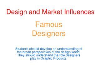 Design and Market Influences