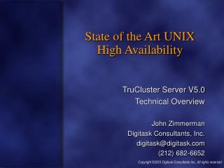 TruCluster Server V5.0  Technical Overview John Zimmerman Digitask Consultants, Inc.