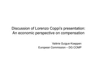 Discussion of Lorenzo Coppi's presentation: An economic perspective on compensation