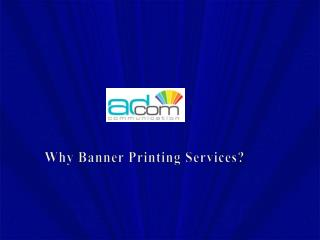 Why Banner Printing Services?