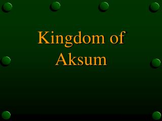 Kingdom of Aksum