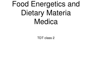 Food Energetics and Dietary Materia Medica