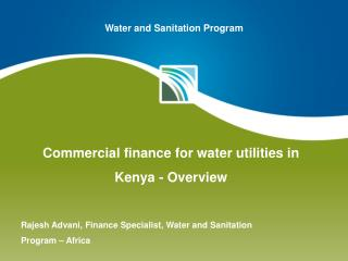 Rajesh Advani, Finance Specialist, Water and Sanitation Program – Africa