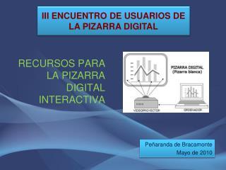 III ENCUENTRO DE USUARIOS DE LA PIZARRA DIGITAL