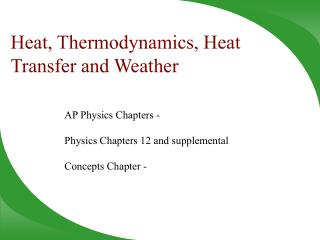 Heat, Thermodynamics, Heat Transfer and Weather
