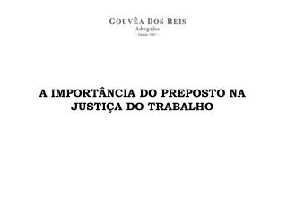A IMPORTÂNCIA DO PREPOSTO NA JUSTIÇA DO TRABALHO