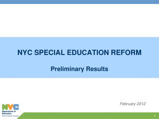 NYC SPECIAL EDUCATION REFORM Preliminary Results