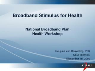 Broadband Stimulus for Health National Broadband Plan Health Workshop