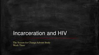 Incarceration and HIV