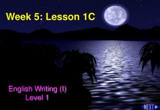 Week 5: Lesson 1C