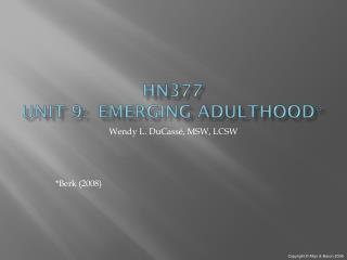 HN377 Unit 9:  Emerging Adulthood*