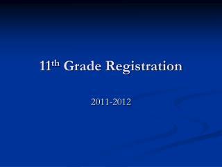 11 th  Grade Registration