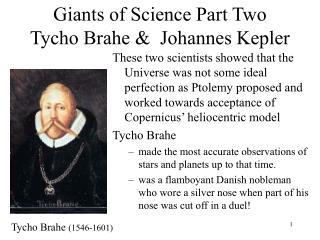 Giants of Science Part Two Tycho Brahe &  Johannes Kepler
