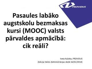 Pasaules labāko augstskolu bezmaksas kursi (MOOC) valsts pārvaldes apmācībā: cik reāli?