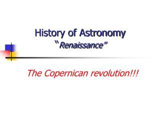 "History of Astronomy "" Renaissance"""