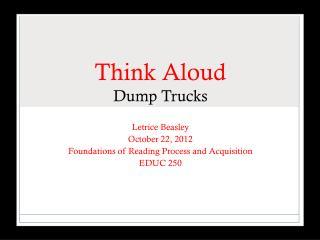 Think Aloud Dump Trucks