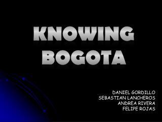 KNOWING BOGOTA