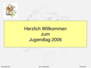 Herzlich Willkommen zum Jugendtag 2006