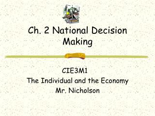 Ch. 2 National Decision Making