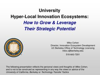 University  Hyper-Local Innovation Ecosystems:  H ow to Grow & Leverage  Their Strategic Potential