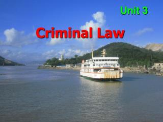 Unit 3 Criminal Law