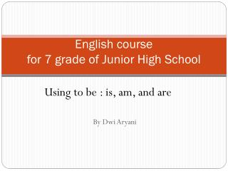 English course  for 7 grade of Junior High School