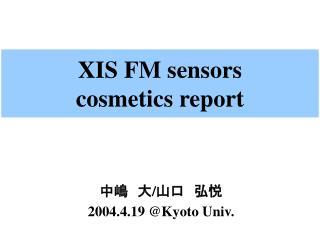 XIS FM sensors cosmetics report