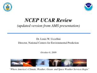 NCEP UCAR Review (updated version from AMS presentation)