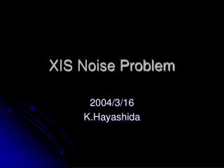 XIS Noise Problem