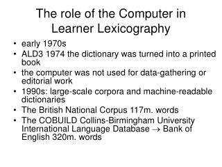 The role of the Computer in Learner Lexicography