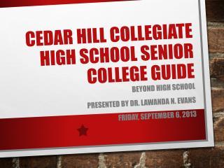 Cedar Hill Collegiate High School Senior College Guide