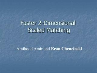 Faster 2-Dimensional  Scaled Matching