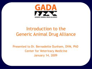 Introduction to the  Generic Animal Drug Alliance