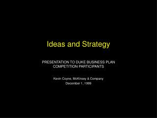 Ideas and Strategy