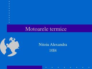 Motoarele termice