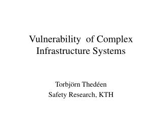 Vulnerability  of Complex Infrastructure Systems