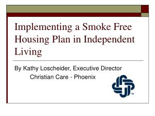 Implementing a Smoke Free Housing Plan in Independent Living
