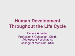 Human Development Throughout the Life Cycle