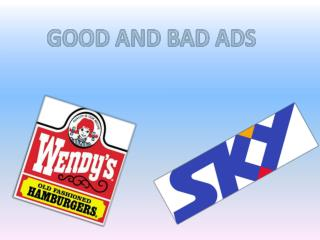 GOOD AND BAD ADS