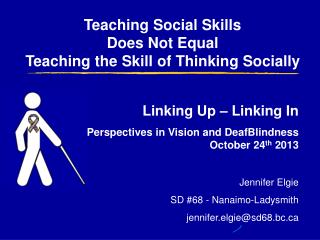 Teaching Social Skills Does Not Equal  Teaching the Skill of Thinking Socially