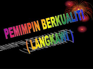 PEMIMPIN BERKUALITI  ( LANGKAWI )