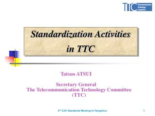 Standardization Activities in TTC