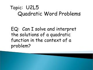 Topic:   U2L5       Quadratic Word Problems