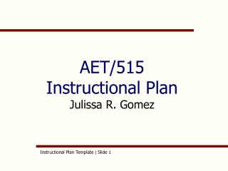 AET/515 Instructional Plan Julissa R. Gomez