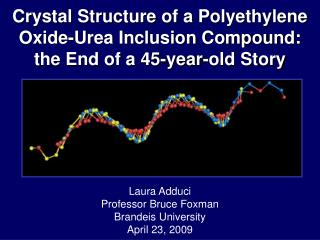 Crystal Structure of a Polyethylene Oxide-Urea Inclusion Compound:  the End of a 45-year-old Story