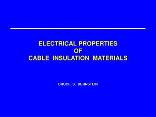 ELECTRICAL PROPERTIES OF CABLE  INSULATION  MATERIALS
