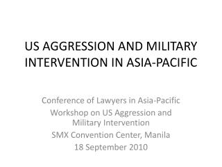 US AGGRESSION AND MILITARY INTERVENTION IN ASIA-PACIFIC