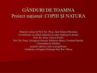 GÂNDURI DE TOAMNA Proiect naţional: COPIII ŞI NATURA
