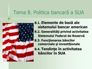 Tema 8. Politica bancară a SUA